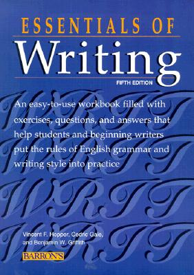 Essentials of Writing (Barron's Essentials of Writing), Hopper, Vincent F.; Gale, Cedric; Foote, Ronald C.