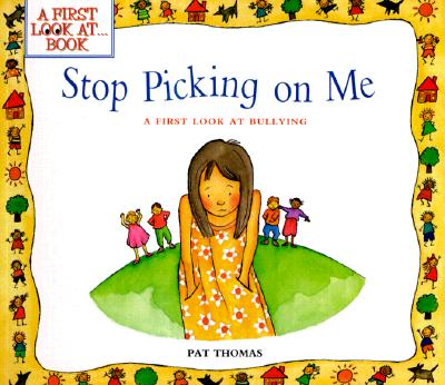 """Stop Picking On Me (A First Look At Bullying), """"Thomas, Pat, Harker, Lesley"""""""