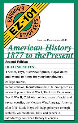 American History, 1877 to the Present (Barron's EZ-101 Study Keys), Ingui, Mary Jane Capozzoli