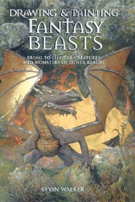 Image for Drawing & Painting Fantasy Beasts: Bring to Life the Creatures and Monsters of Other Realms