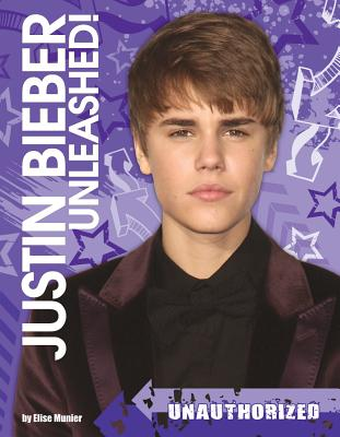Image for Justin Bieber Unleashed: Unauthorized