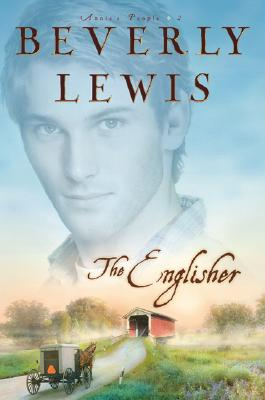 The Englisher (Annie's People Series #2), Beverly Lewis