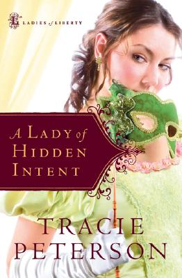 Image for A Lady of Hidden Intent (Ladies of Liberty, Book 2)
