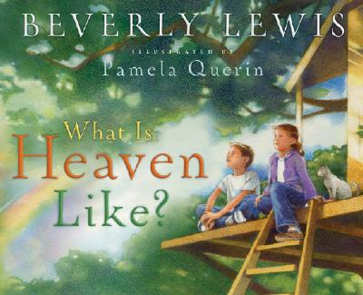 """What is Heaven Like?, """"Lewis, Beverly"""""""