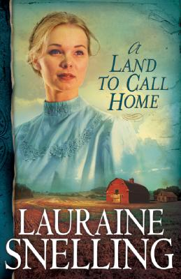 A Land to Call Home (Red River of the North #3) (Volume 3), Snelling, Lauraine