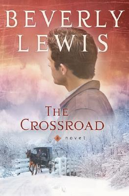 The Crossroad (Amish Country Crossroads #2), Beverly Lewis