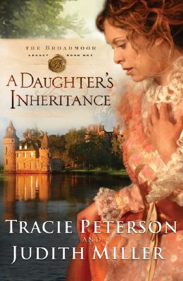 Image for A Daughters Inheritance (Broadmoor Legacy, Book 1)