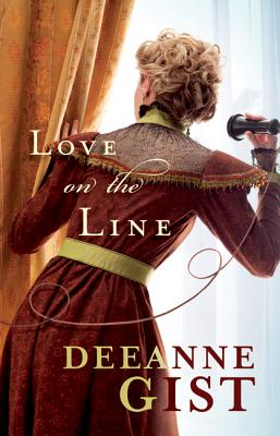Love on the Line, Deeanne Gist
