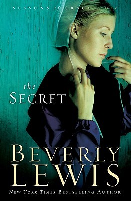 The Secret (Seasons of Grace, Book 1), Beverly Lewis