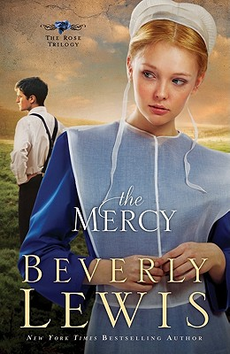 The Mercy (The Rose Trilogy, Book 3), Lewis, Beverly