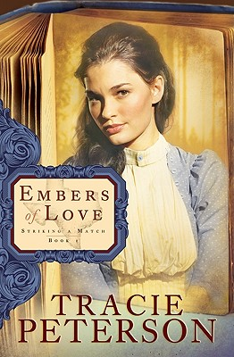 Embers of Love (Striking a Match, Book 1), Peterson, Tracie