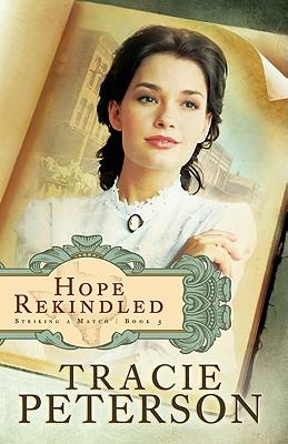 Hope Rekindled (Striking a Match), Tracie Peterson