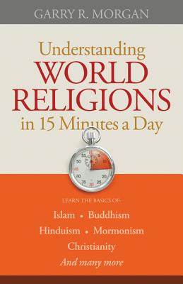 Image for Understanding World Religions In 15 Minutes A Day