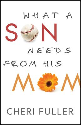 Image for WHAT A SON NEEDS FROM HIS MOTHER