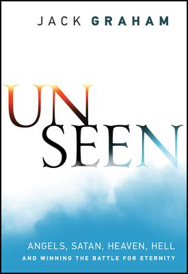 """Image for """"Unseen: Angels, Satan, Heaven, Hell, and Winning the Battle for Eternity"""""""