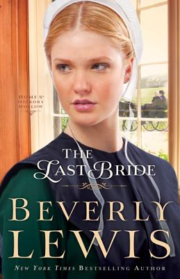 Last Bride, The (Home to Hickory Hollow), Beverly Lewis