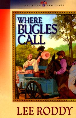 Image for Where Bugles Call (Between Two Flags Series #2)