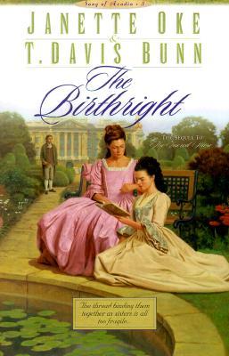The Birthright (Song of Acadia), JANETTE OKE, T. DAVIS BUNN