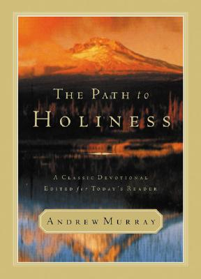 Path to Holiness, The, Andrew Murray