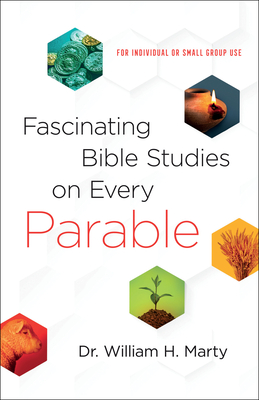 Image for Fascinating Bible Studies on Every Parable: For Personal or Small Group Use