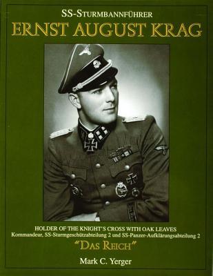"""Image for SS Sturmbannführer Ernst August Krag: Träger des Ritterkreuzes mit Eichenlaub, Kommandeur SS-Sturmgeschütz-abteilung 2/SS-Panzer-Aufklärungsabteilung 2 """"Das Reich"""""""