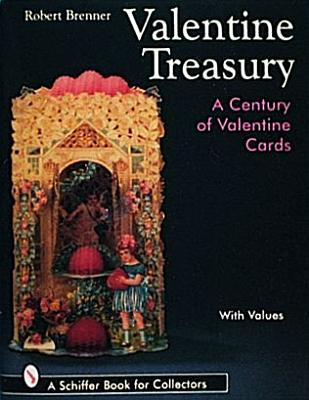 Valentine Treasury: A Century of Valentine Cards, Brenner, Robert