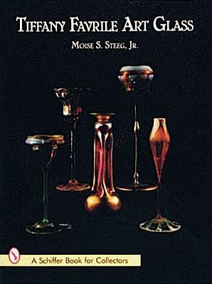 Tiffany Favrile Art Glass, Steeg, Moise S., Jr.