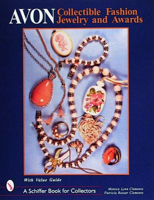 Avon(r) Collectible Fashion Jewelry and Awards (Schiffer Book for Collectors), Clements, Monica Lynn