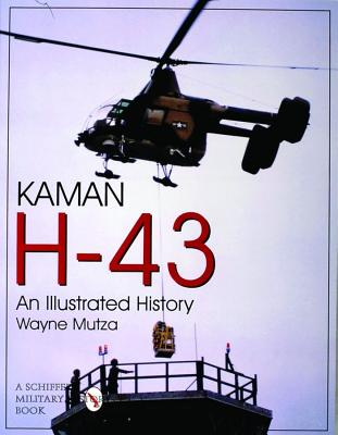 Image for Kaman H-43: An Illustrated History (Schiffer Military/Aviation History)