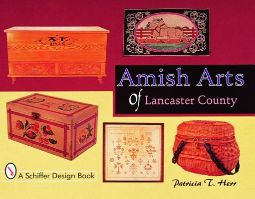 Image for Amish Arts of Lancaster County (Schiffer Design Books)