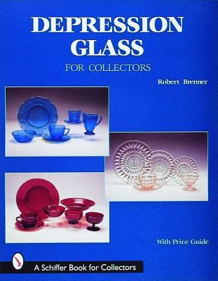 Depression Glass for Collectors, Robert Brenner