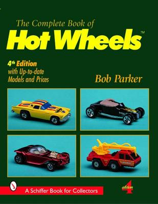 Complete Book of Hot Wheels (Schiffer Military History), Parker, Bob