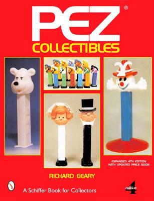 Pez(r) Collectibles (Schiffer Book for Collectors), Geary, Richard