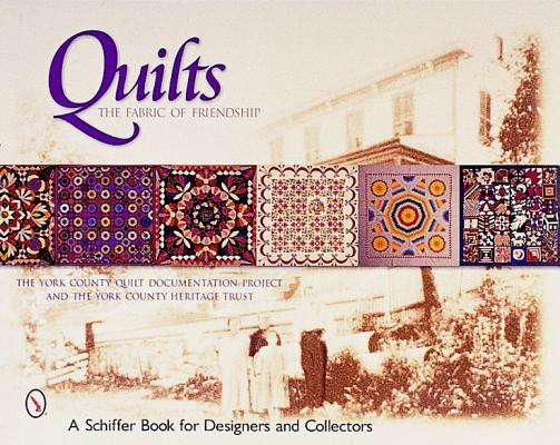 Image for Quilts: The Fabric of Friendship (Schiffer Book for Designers and Collectors) (Schiffer Book for Designers & Collectors)