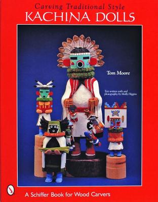 Image for Carving Traditional Style Kachina Dolls (Schiffer Military History)