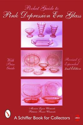 Pocket Guide to Pink Depression Era Glass Edition (Schiffer Book for Collectors), Clements, Patricia