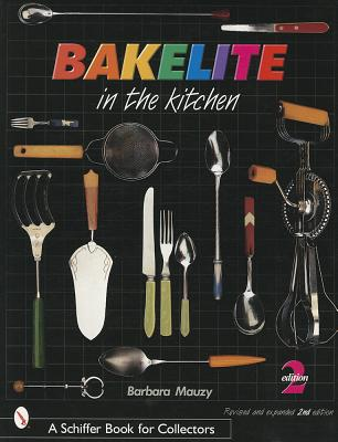 BAKELITE IN THE KITCHEN, BARBARA MAUZY