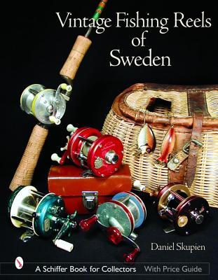 Vintage Fishing Reels of Sweden (Schiffer Book for Collectors), Daniel Skupien