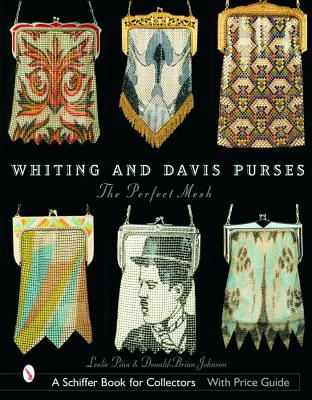 Whiting & Davis Purses: The Perfect Mesh (Schiffer Book for Collectors), Pia, Leslie; Johnson, Donald-Brian