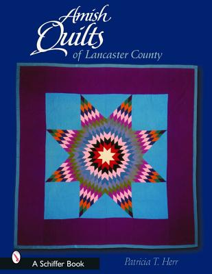 Amish Quilts of Lancaster County, Herr, Patricia T.