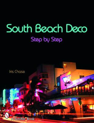Image for South Beach Deco: Step by Step (Schiffer Books)