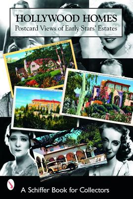 Hollywood Homes: Postcard Views Of Early Stars' Estates (Schiffer Book for Collectors), Martin, Mary