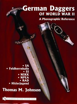 Image for German Daggers Of World War II - A Photographic Reference: Sa - Feldherrnhalle - Ss - Nskk - Npea - Rad - Hitlerjugend
