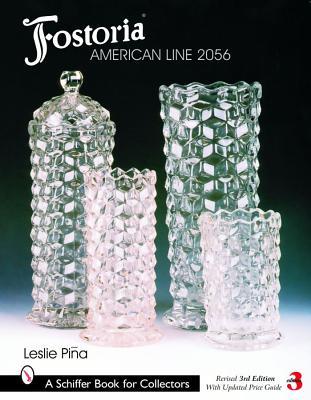 Fostoria American Line 2056 (Schiffer Book for Collectors), Pina, Leslie