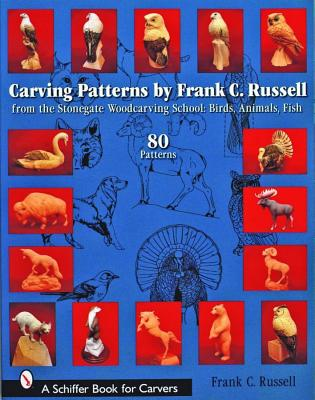 Image for Carving Patterns by Frank C. Russell: From the Stonegate Woodcarving School (Schiffer Book for Carvers)