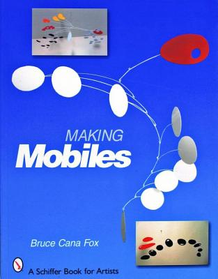 Image for Making Mobiles (Schiffer Book for Artists)