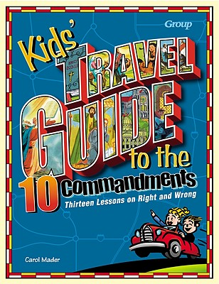 Image for Kids' Travel Guide to the 10 Commandments: Thirteen Lessons on Right and Wrong