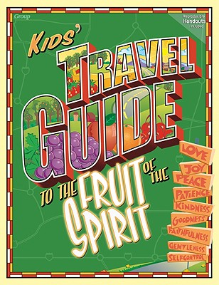Image for Kids' Travel Guide to the Fruit of the Spirit