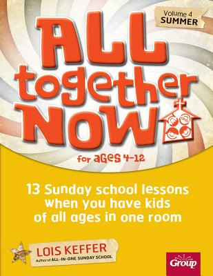 Image for All Together Now for Ages 4-12 (Volume 4 Summer): 13 Sunday school lessons when you have kids of all ages in one room