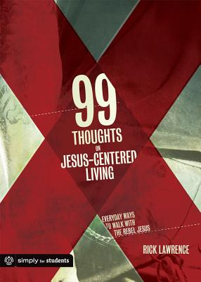 Image for 99 Thoughts on Jesus-Centered Living
